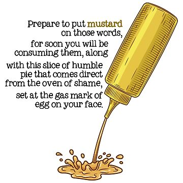 IT Crowd Inspired - Prepare to Put Mustard On Those Words - Moss - Nerd Humor - Brit Parody - Geek Humor by traciv