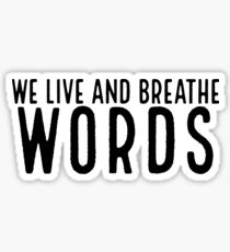 We Live And Breathe Words ~ Hipster Quote Book Sticker