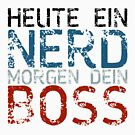 Today a nerd, tomorrow your boss in german by pASob-dESIGN