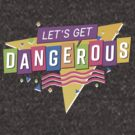 Let's Get Dangerous by ThunderQuack  Podcast Network