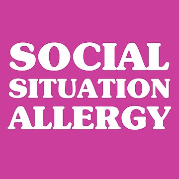 Social Situation Allergy by artshapedbox