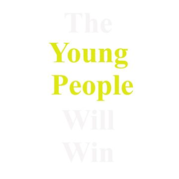 """The Young People Will Win"" Apparel by booksfoodfandom"