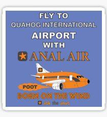 Fly to Quahog International Airport wth Anal Air Sticker