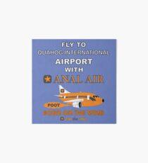 Fly to Quahog International Airport wth Anal Air Art Board