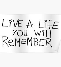 Live a life you will remember - Avicii Poster