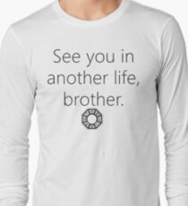 """""""See you in another life, brother"""" Desmond Hume Quote  Long Sleeve T-Shirt"""