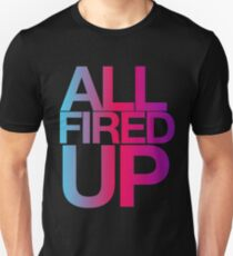 All Fired Up Unisex T-Shirt