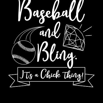 Baseball And Bling It's A Chick Thing Cute Women's Baseball Shirt by Clort