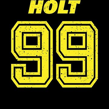 Brooklyn Nine Nine Holt Team Number 99 Shirt by Clort