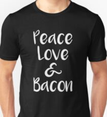 Bacon Peace Love and Pancakes Unisex T-Shirt