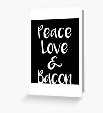 Bacon Peace Love and Pancakes Greeting Card