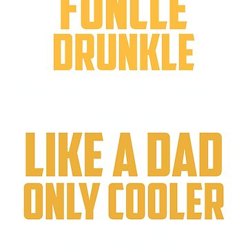 Funcle Drunkle Novelty T Shirt by CoupleTshirt