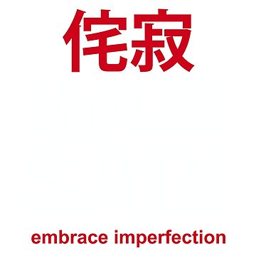 Wabi Sabi Embrace Imperfection T-Shirt by CoupleTshirt