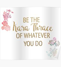 Be the Kara Thrace of Whatever You Do Poster