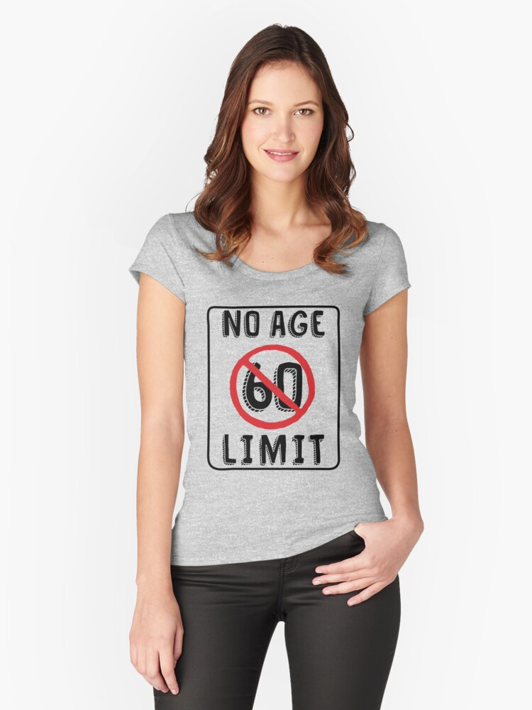 No Age Limit 60th Birthday Gifts Funny B Day For 60 Year Old Womens Fitted