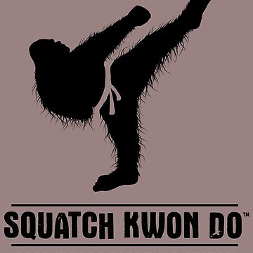 Squatch Kwon Do: Deep Woods Defense System by CatLauncher
