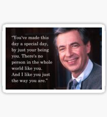 You've made this day a special day - Mr Rogers Sticker