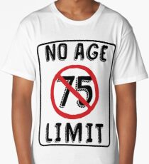 No Age Limit 75th Birthday Gifts Funny B Day For 75 Year Old Long T