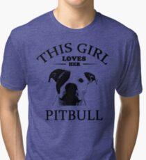 This Girl Loves Her Pit bull t-shirt Tri-blend T-Shirt
