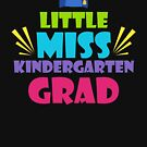 Cute Little Miss Kindergarten Grad T-Shirt by phungngocquynh