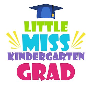 Cute Little Miss Kindergarten Grad T-Shirt by phungngocquynh