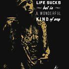 Life sucks hardrock musician quote  by Vinchenko