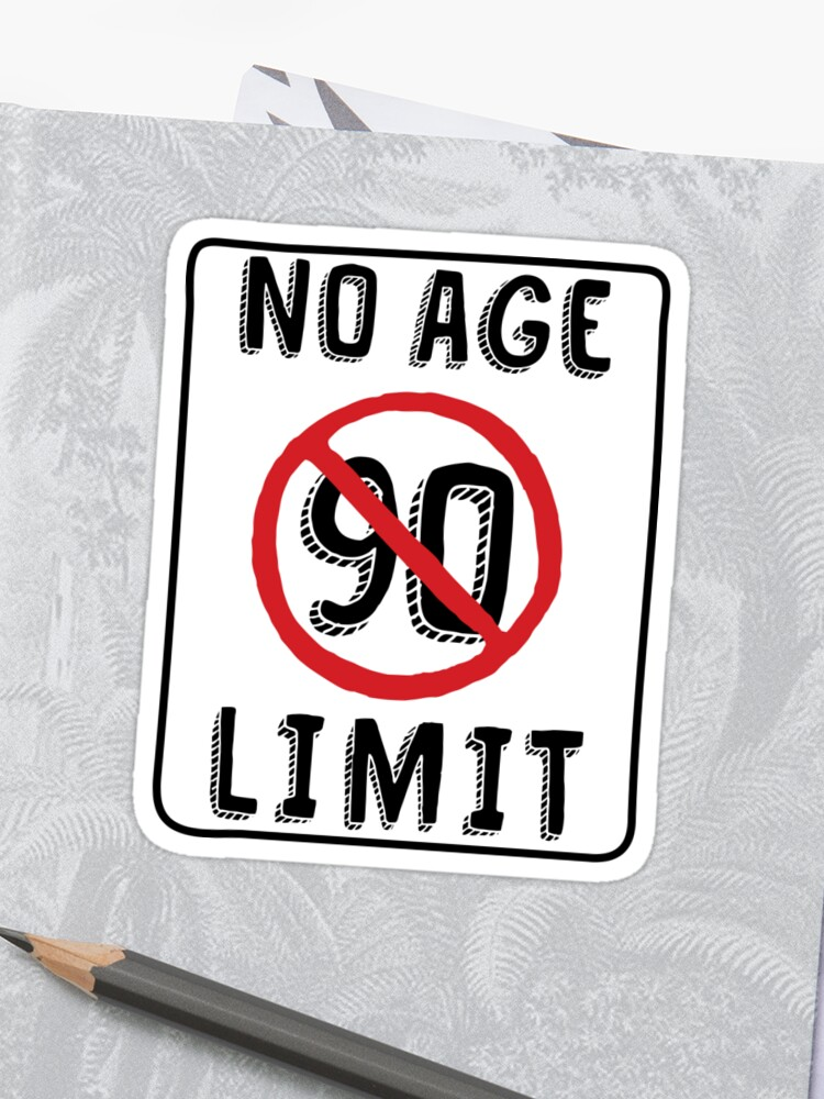 No Age Limit 90th Birthday Gifts Funny B Day For 90 Year Old Sticker