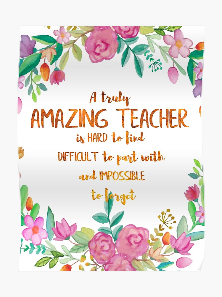 A truly amazing teacher is hard to find Quote / Teacher Gift / Teacher  Appreciation / Motivational / Inspirational | Poster