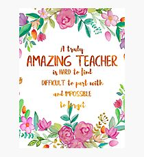 Teacher Appreciation Quotes Photographic Prints | Redbubble