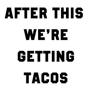 After this we're getting tacos Shirt, Tank top , Gifts tacos shirt, women tees by Kristofsche