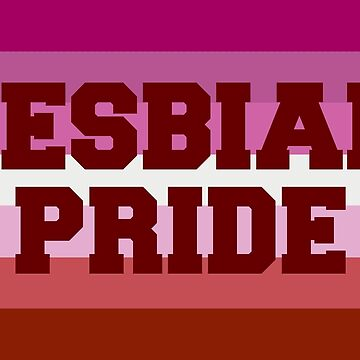 LESBIAN PRIDE by ThatGirlTheyKno