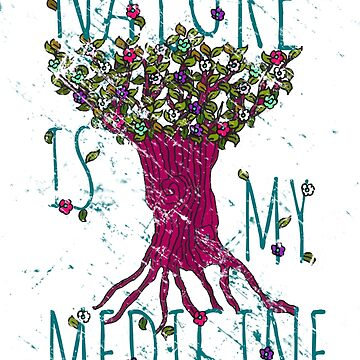 NATURE IS MY MEDICINE #5 by FandomizedRose