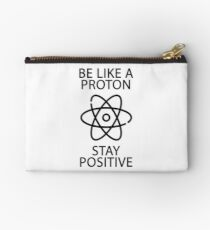 Be like a Proton stay positive Studio Pouch