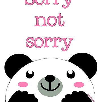 Sorry not sorry panda by dubukat