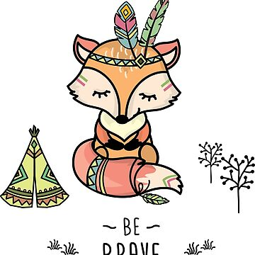 Cute fox,tribal card- be brave by naum100
