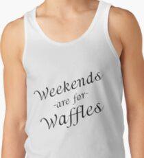 WEEKENDS ARE FOR WAFFLES Tank Top