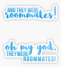 "Vine: ""And they were roommates!"" set Sticker"