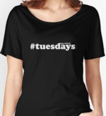 #tuesdays - white Women's Relaxed Fit T-Shirt