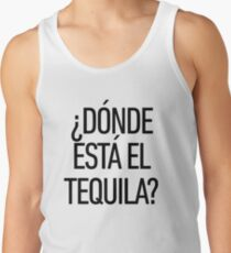 Donde Esta El Tequila ! Latino Spanish Speaker Tank Top