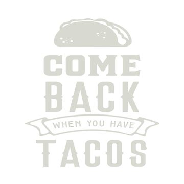 Taco Tuesday Come Back by MMadson