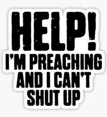 Help I'm Preaching + God Bible Jesus Sticker