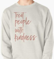 treat people with kindness. h.styles Pullover