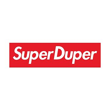 Super Duper - Supreme by phunknomenon