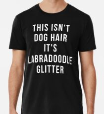 6191c35ea This Isn't Dog Hair It's Labradoodle Glitter - Funny Labradoodle gift Men's  ...