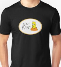 Eat Pant Unisex T-Shirt
