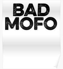 Bad Mofo ! Joke Sarcastic Meme Poster