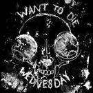 Want to Die Wednesday (white on black edition) by venxia