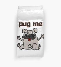 Pug Me - Hug a Pug Dog Duvet Cover