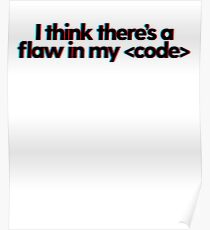 I Think There's A Flaw In My Code + Music Hipster Lyrics Poster