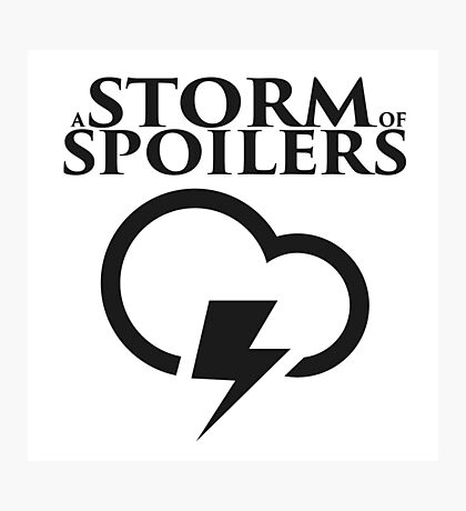 A Storm of Spoilers Logo Photographic Print
